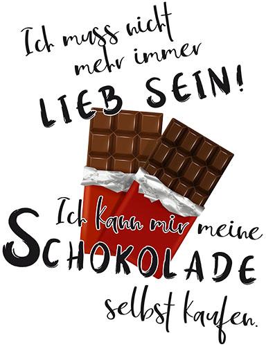Motiv: Ich muss nicht lieb sein für Schokolade ...
