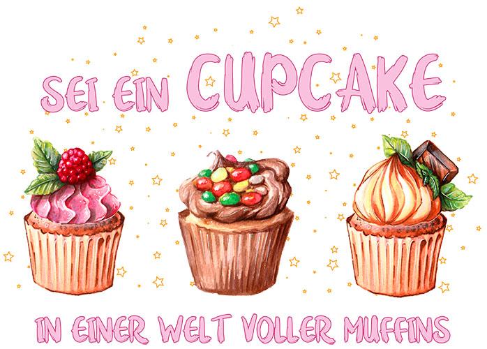 Motiv: Sei ein Cupcake in einer Welt voller Muffins